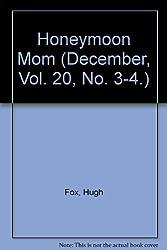 Honeymoon Mom (December, Vol. 20, No. 3-4.)