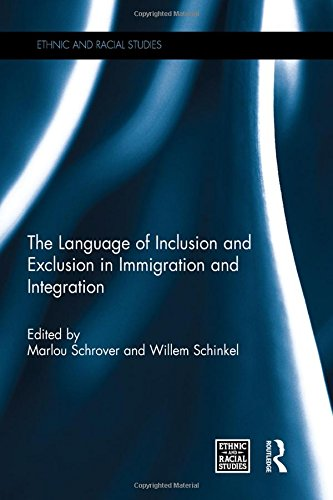 The Language of Inclusion and Exclusion in Immigration and Integration (Ethnic and Racial Studies) by Routledge