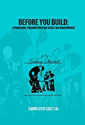 Before You Build: A Pre-Design, Pre-Construction Guide for Homeowners
