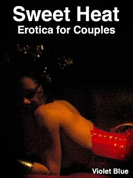 Sweet Heat: Explicit Erotica for Couples by [Blue, Violet]
