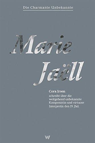 Marie Jaëll: Cora Irsen schreibt über die weitgehend unbekannte Komponistin und virtuose Interpretin des 19. Jhd.