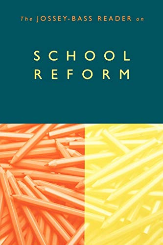 The Jossey-Bass Reader on School Reform