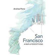 San Francisco: A Map of Perceptions (Page-Barbour Lectures)