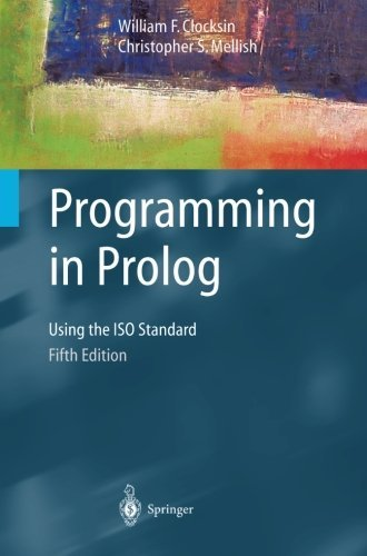 Programming in PROLOG Using the Iso Standard, 5TH EDITION by Springer