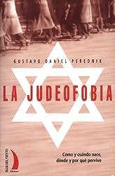 La Judeofobia: Como y Cuando Nace, Donde y Por Que Pervive (Serie Octavo Mayor) (Spanish Edition)