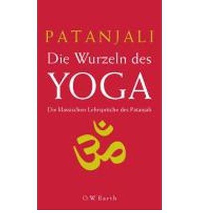 Die Wurzeln des Yoga: Die klassischen Lehrspr?che des Patanjali (O.W. Barth) (Hardback)(German) - Common