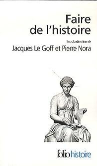 Faire de l'histoire par Jacques Le Goff