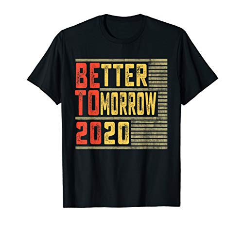 Beto Orourke Better Tomorrow President 2020 T Shirt Election