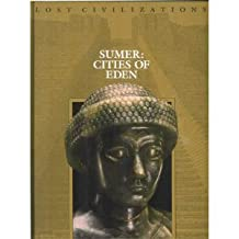 Sumer: City of Eden Lost Civilization