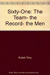 Sixty-One: The Team, the Record, the Men