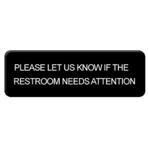 PLEASE LET US KNOW IF THE RESTROOM NEEDS ATTENTION Information Sign AmGood