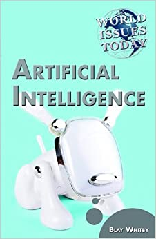 Artificial Intelligence (World Issues Today)