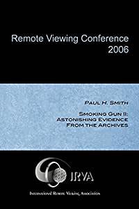 Paul H. Smith - Smoking Gun II: Astonishing Evidence From the Archives (IRVA 2006)