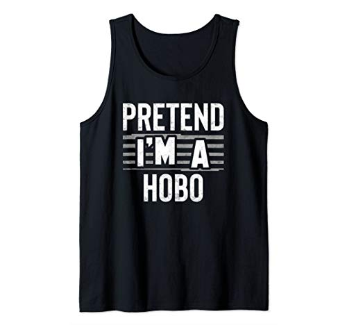 Pretend I'm A Hobo Funny Party Gift Helloween