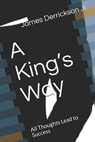 A King's Way: All Thoughts Lead to Success PDF