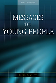 Messages to young people 1930: ellen g. White: amazon. Com: books.