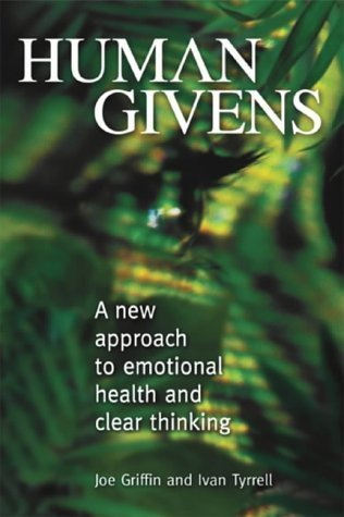 Human Givens: A New Approach to Emotional Health and Clear Thinking by Joe Griffin (2003-05-12)