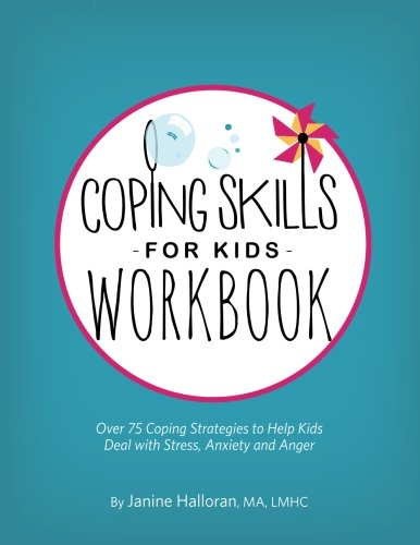 Coping Skills for Kids Workbook: Over 75 Coping Strategies to Help Kids Deal with Stress, Anxiety and Anger by PESI Publshing & Media