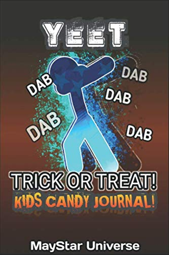 Scary Halloween Story Ideas (Yeet Dab Trick Or Treat - Kids Candy Journal: Kids Halloween Ideas Notebook Planner - 120)