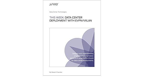 This Week: Data Center Deployment with EVPN/VXLAN eBook: Deepti