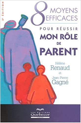 Lire un 8 Moyens efficaces pour réussir mon rôle de parents pdf ebook