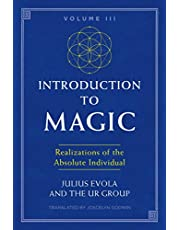Introduction to Magic, Volume III: Realizations of the Absolute Individual