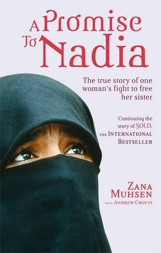 A Promise To Nadia: A true story of a British slave in the Yemen by Zana Muhsen (2010-10-07)