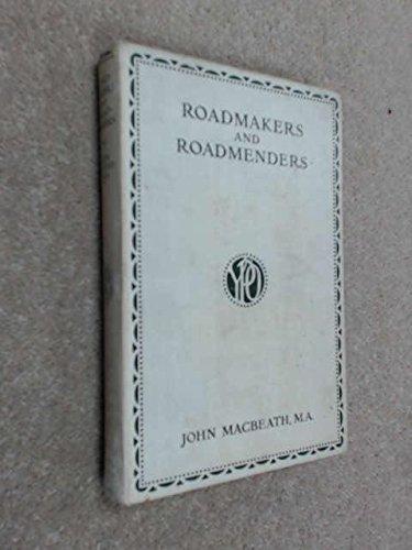 Roadmakers and Roadmenders