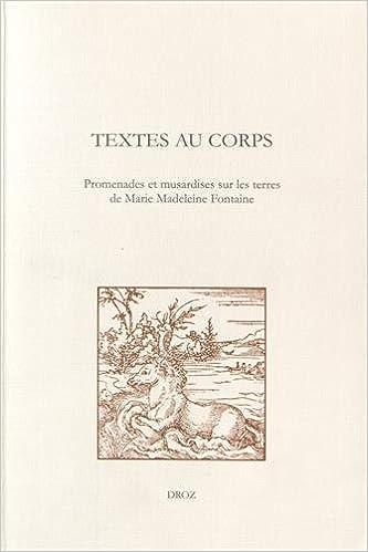 Lire un Textes au corps : Promenades et musardines sur les terres de Marie Madeleine Fontaine pdf, epub