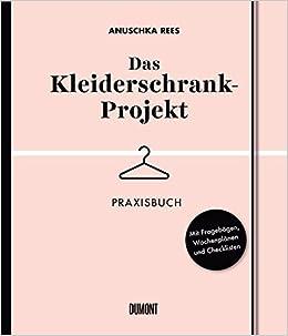 Das Kleiderschrank Projekt Praxisbuch Mit Fragebogen Wochenplanen