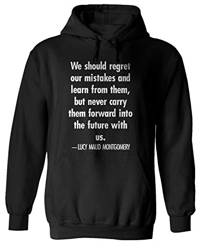 We Should Regret Our Mistakes and Learn from Them, but- Lucy Maud Montgomery Quote Hoodie