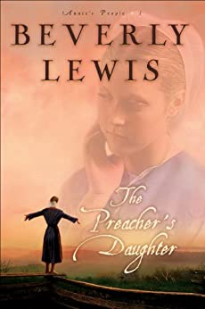 The Preacher's Daughter (Annie's People Book #1) (Annie's People) by [Lewis, Beverly]