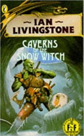 Caverns of the Snow Witch (Puffin Adventure Gamebooks) by Livingstone, Ian, Jackson, Steve (1984)