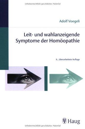 Leit- und wahlanzeigende Symptome der Homöopathie