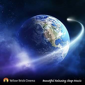 Beautiful Relaxing Sleep Music by Yellow Brick Cinema on Amazon