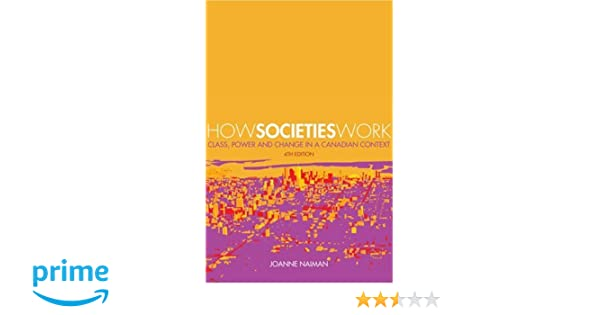 How societies work class power and change in a canadian context how societies work class power and change in a canadian context joanne naiman 9781552662694 amazon books fandeluxe Image collections