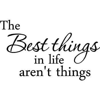 the best things in life arent things meaning in hindi