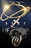 Dent in my halo (Nasty, Naughty & Nice Book 1)