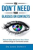 You Don't Need Your Glasses or Contacts: Natural