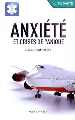 En ligne téléchargement gratuit Anxiété et crises de panique pdf epub