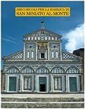 Dieci Secoli per la Basilica Di San Miniato Al Monte 9788859602361