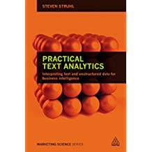 Practical Text Analytics: Interpreting Text and Unstructured Data for Business Intelligence (Marketing Science)