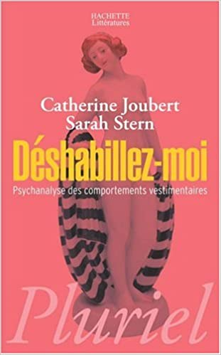 Epub mobi ebooks téléchargez Déshabillez-moi : Psychanalyse des comportements vestimentaires by Catherine Joubert,Sarah Stern in French PDF CHM