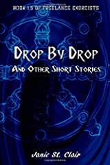 Drop by Drop and Other Short Stories: Book 1.5 of Freelance Exorcists (Freelance Exorcists: Shorts) Paperback