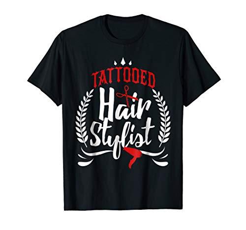 Tattooed Hair Stylist Tattoo Funny T-shirt Hairdresser Gift -