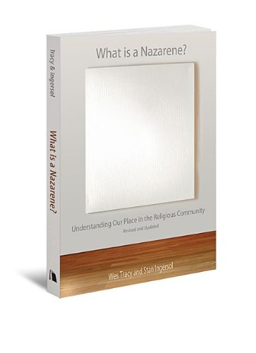 What Is a Nazarene?: Understanding Our Place in the Religious Community, Revised and Updated