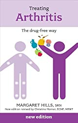 Treating Arthritis: The Drug Free Way reissue (Overcoming Common Problems)