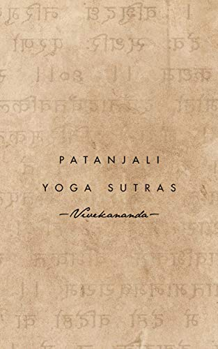Patanjali Yoga Sutras: Remarks on Yoga philosophy (1896 ...