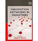 Innovation Networks in Industries, Franco Malerba, Nicholas S. Vonortas, 1848448015