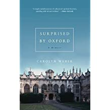 Surprised by Oxford: A Memoir by Carolyn Weber (Aug 9 2011)